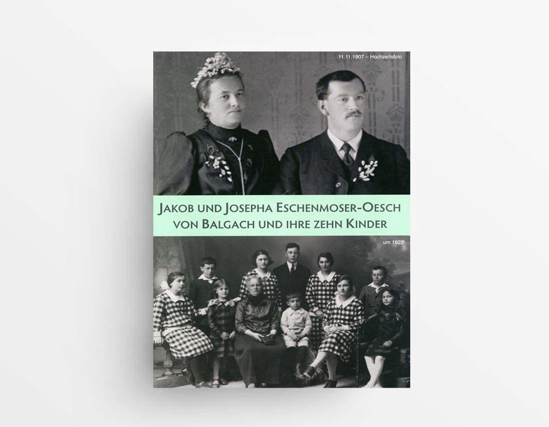 Jakob und Josepha Eschenmoser Oesch von Balgach und ihre zehn Kinder ISBN 978-3-033-05045-7